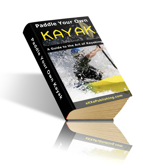 Paddle Your Own Kayak ebook